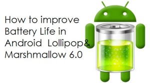 Tips to improve Battery life in Android Marshmallow 6.0